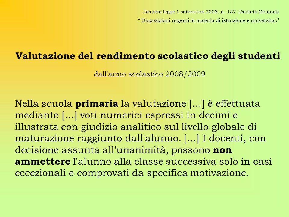 Valutazione del rendimento scolastico degli studenti dall anno scolastico 2008/2009 Decreto legge 1 settembre 2008, n.