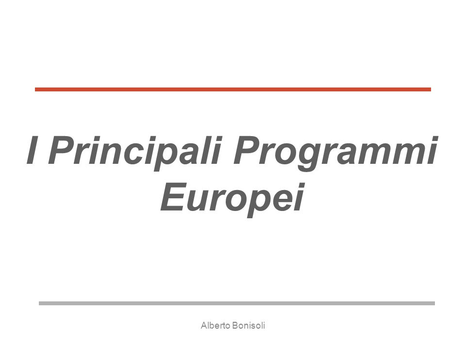 Alberto Bonisoli I Principali Programmi Europei