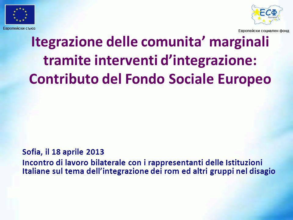 Sofia, il 18 aprile 2013 Incontro di lavoro bilaterale con i rappresentanti delle Istituzioni Italiane sul tema dellintegrazione dei rom ed altri grup