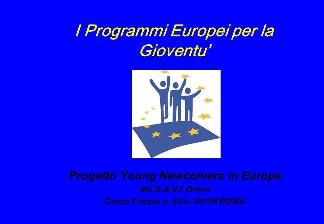 I Programmi Europei per la Gioventu Progetto Young Newcomers in Europe Mo.D.A.V.I.