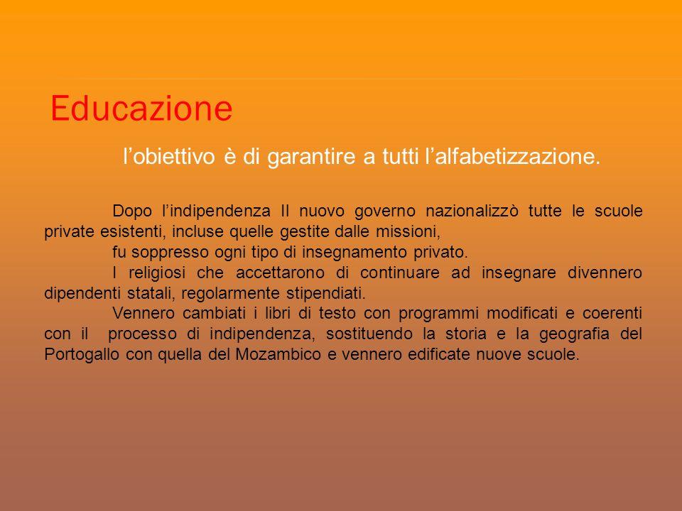 Educazione lobiettivo è di garantire a tutti lalfabetizzazione. Dopo lindipendenza Il nuovo governo nazionalizzò tutte le scuole private esistenti, in