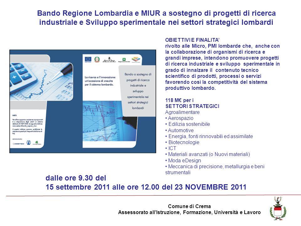 Comune di Crema Assessorato allIstruzione, Formazione, Università e Lavoro Bando Regione Lombardia e MIUR a sostegno di progetti di ricerca industrial