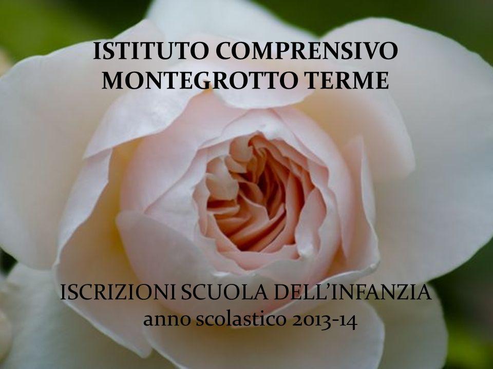 ISTITUTO COMPRENSIVO MONTEGROTTO TERME ISCRIZIONI SCUOLA DELLINFANZIA anno scolastico 2013-14