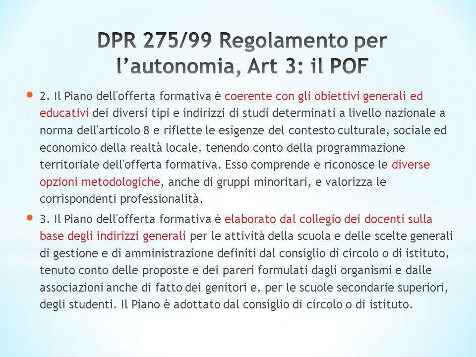 2. Il Piano dell'offerta formativa è coerente con gli obiettivi generali ed educativi dei diversi tipi e indirizzi di studi determinati a livello nazi