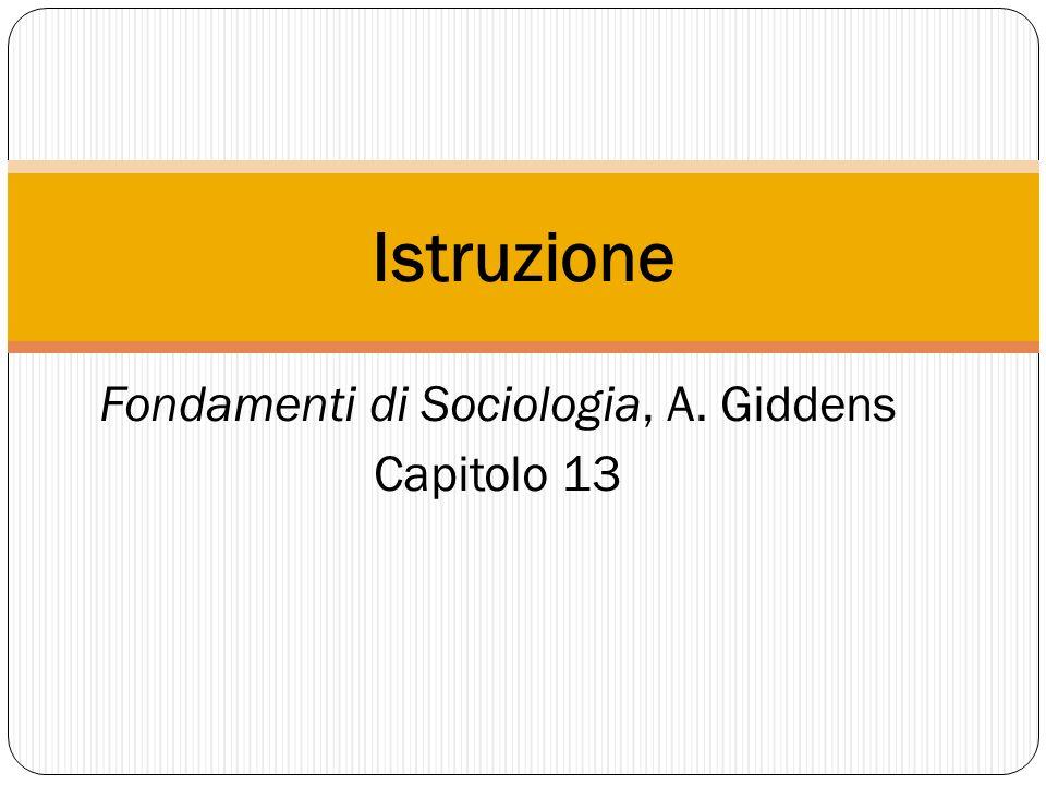Fondamenti di Sociologia, A. Giddens Capitolo 13 Istruzione