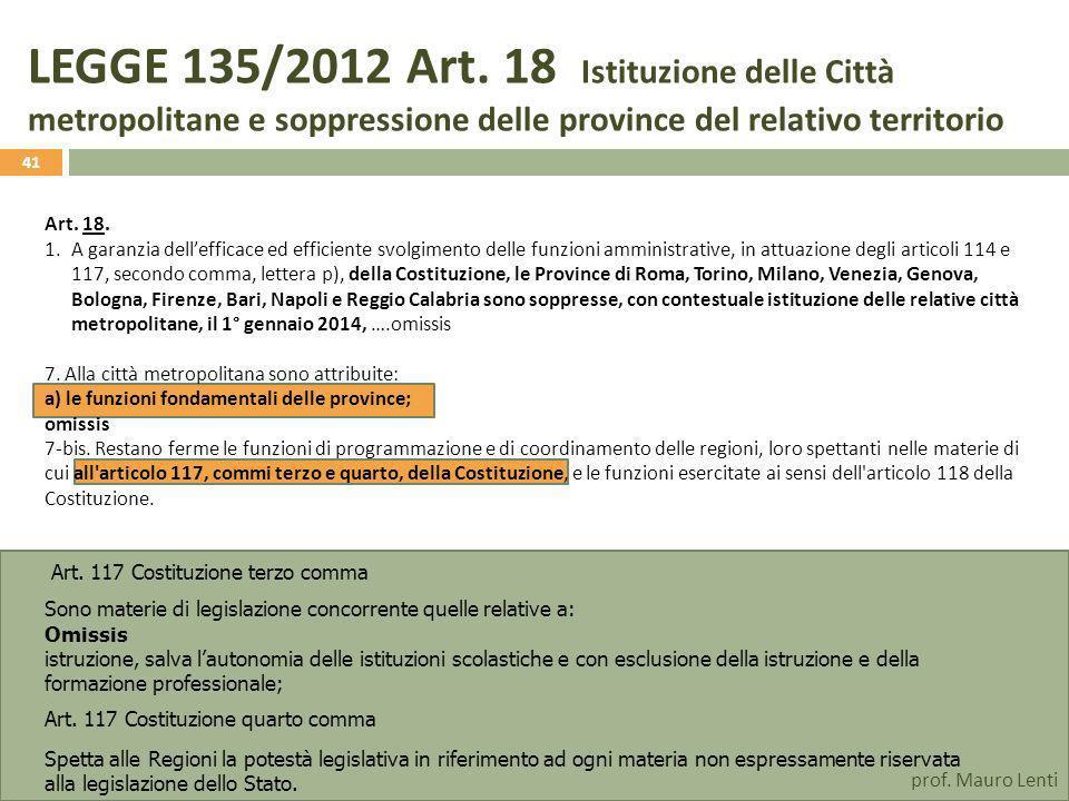 40 LEGGE 135/2012 Disposizioni urgenti per la revisione della spesa pubblica con invarianza dei servizi ai cittadini Spending Review Art.