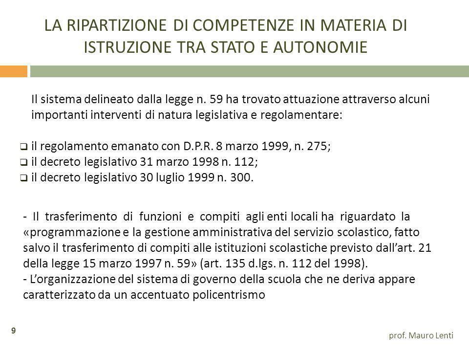 LA RIPARTIZIONE DI COMPETENZE IN MATERIA DI ISTRUZIONE TRA STATO E AUTONOMIE Il sistema delineato dalla legge n.