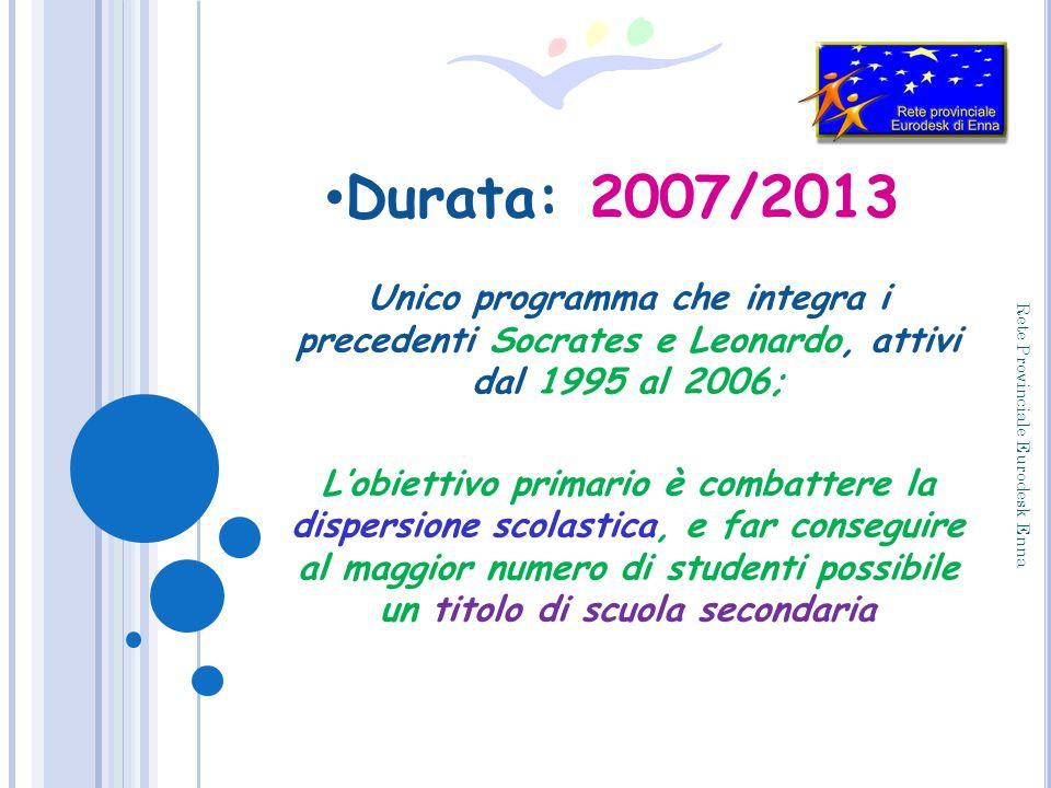 Unico programma che integra i precedenti Socrates e Leonardo, attivi dal 1995 al 2006; Lobiettivo primario è combattere la dispersione scolastica, e f