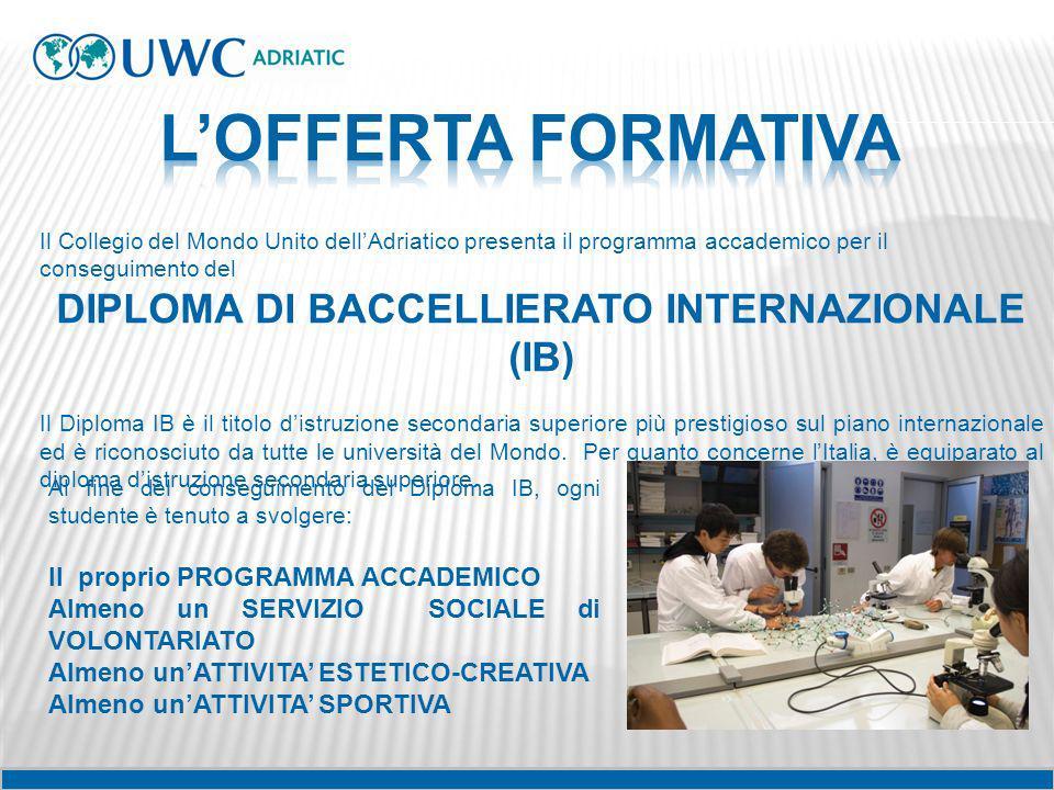 Il Collegio del Mondo Unito dellAdriatico presenta il programma accademico per il conseguimento del DIPLOMA DI BACCELLIERATO INTERNAZIONALE (IB) Il Di