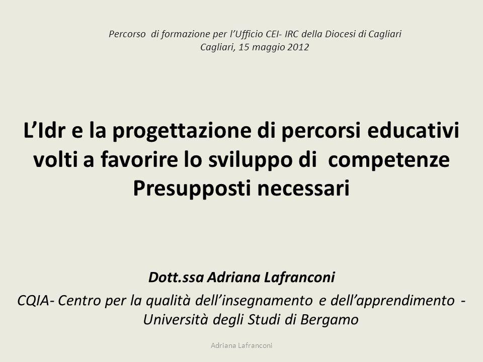 Progettazione formativa Adriana Lafranconi Assicurare a tutti pari opportunità di raggiungere elevati livelli culturali e di sviluppare le capacità e le competenze, attraverso conoscenze e abilità» ( L.