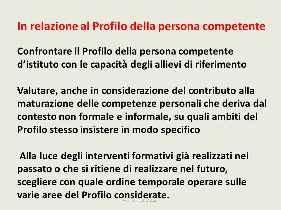 In relazione al Profilo della persona competente Confrontare il Profilo della persona competente distituto con le capacità degli allievi di riferiment