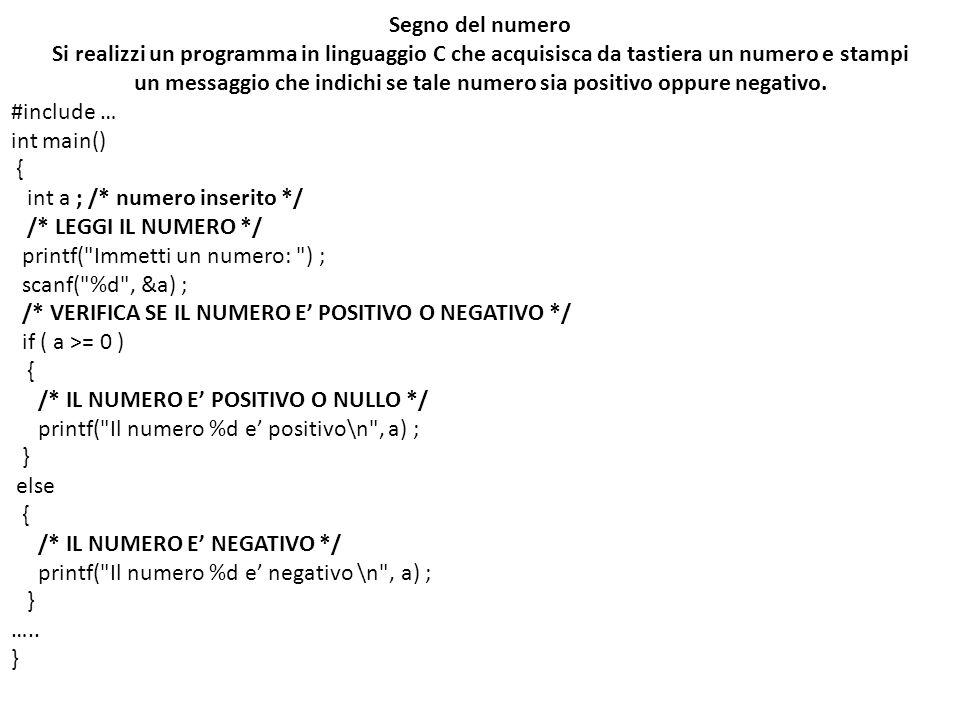 Segno del numero Si realizzi un programma in linguaggio C che acquisisca da tastiera un numero e stampi un messaggio che indichi se tale numero sia po