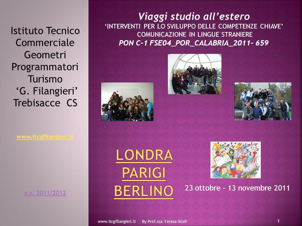 Istituto Tecnico Commerciale Geometri Programmatori Turismo G. Filangieri Trebisacce CS www.itcgfilangieri.it a.s. 2011/2012 www.itcgfilangieri.it By