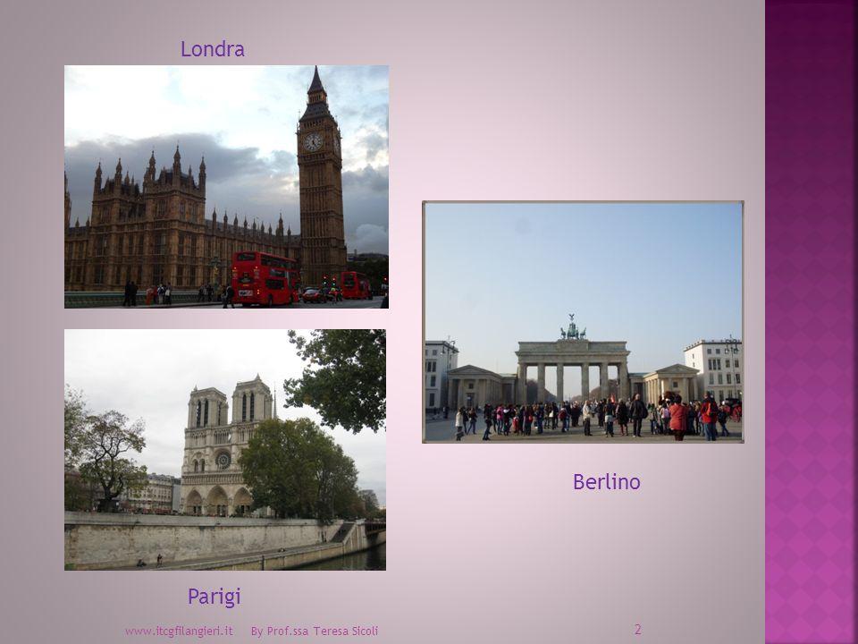 2 www.itcgfilangieri.it By Prof.ssa Teresa Sicoli Londra Parigi Berlino