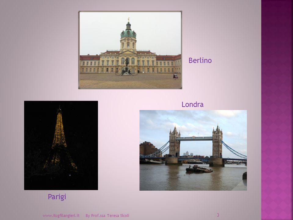 3 www.itcgfilangieri.it By Prof.ssa Teresa Sicoli Berlino Parigi Londra