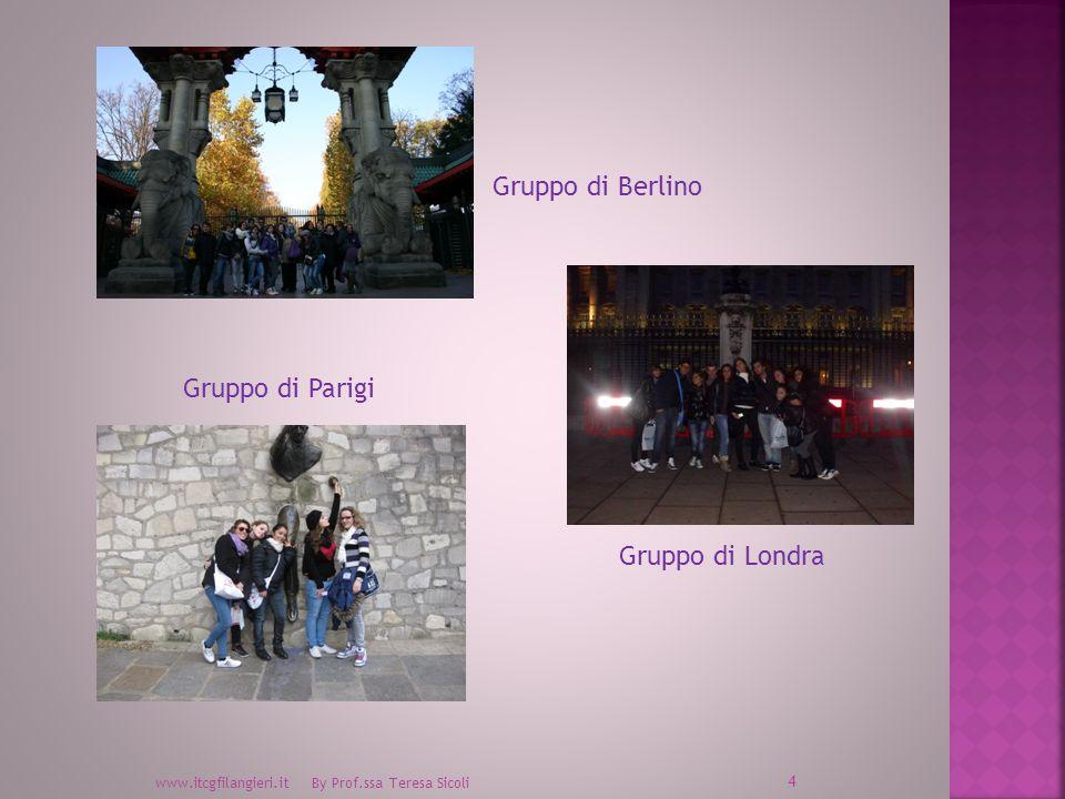 4 www.itcgfilangieri.it By Prof.ssa Teresa Sicoli Gruppo di Berlino Gruppo di Londra Gruppo di Parigi