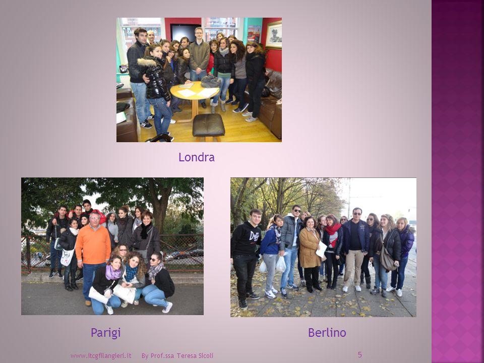 www.itcgfilangieri.it By Prof.ssa Teresa Sicoli 6 Ragazze a Berlino Ragazzi a Parigi Ragazzi a Londra