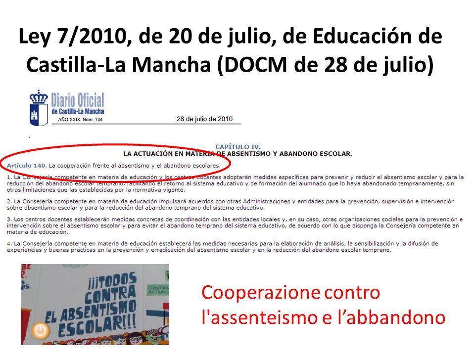 Ley 7/2010, de 20 de julio, de Educación de Castilla-La Mancha (DOCM de 28 de julio) Cooperazione contro l assenteismo e labbandono