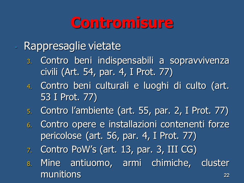 Contromisure - Rappresaglie vietate 3.Contro beni indispensabili a sopravvivenza civili (Art.