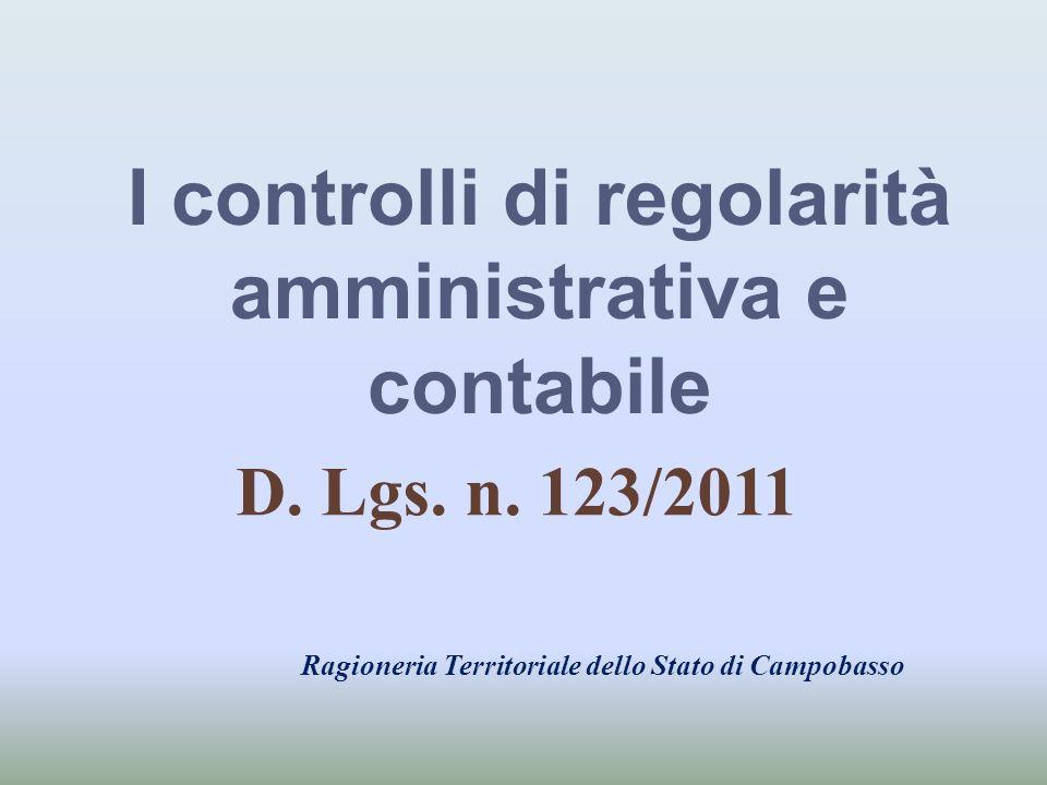 I controlli di regolarità amministrativa e contabile D. Lgs. n. 123/2011 Ragioneria Territoriale dello Stato di Campobasso