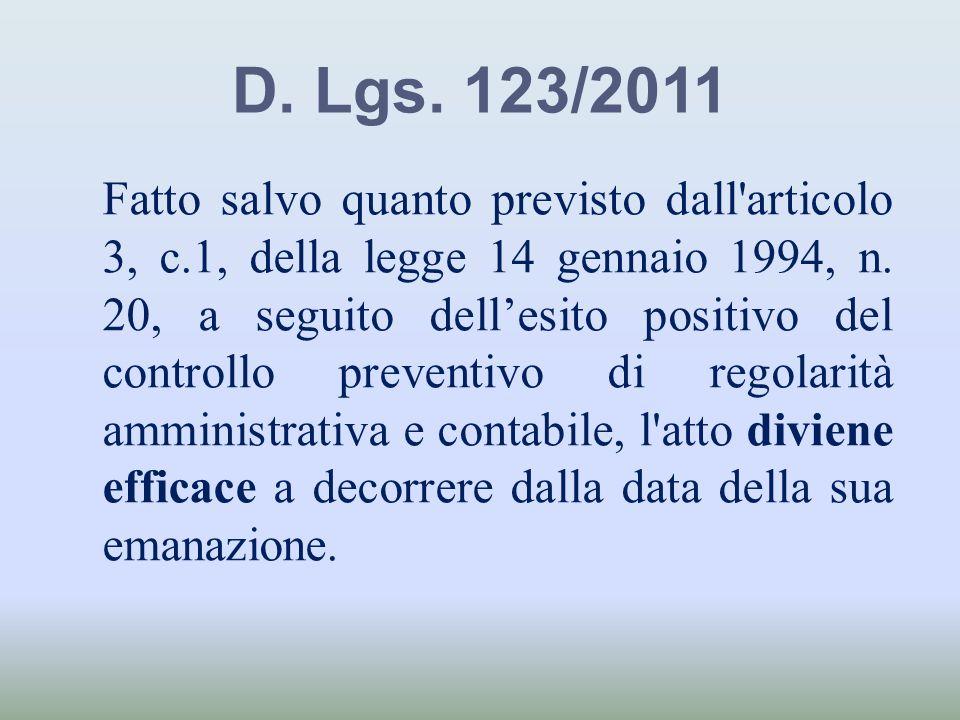 D. Lgs. 123/2011 Fatto salvo quanto previsto dall'articolo 3, c.1, della legge 14 gennaio 1994, n. 20, a seguito dellesito positivo del controllo prev