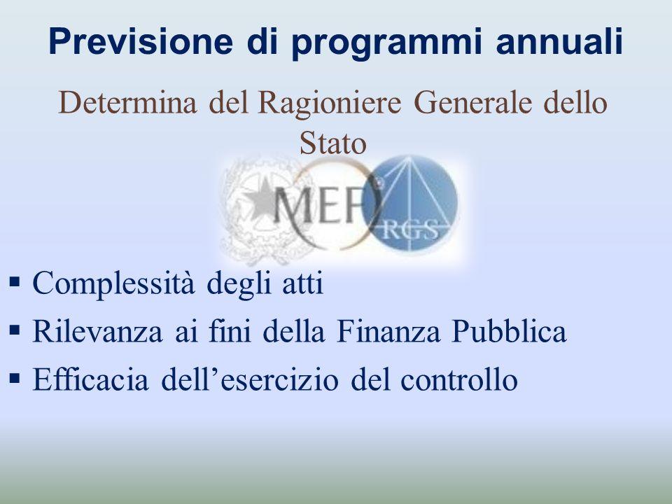 Previsione di programmi annuali Determina del Ragioniere Generale dello Stato Complessità degli atti Rilevanza ai fini della Finanza Pubblica Efficaci