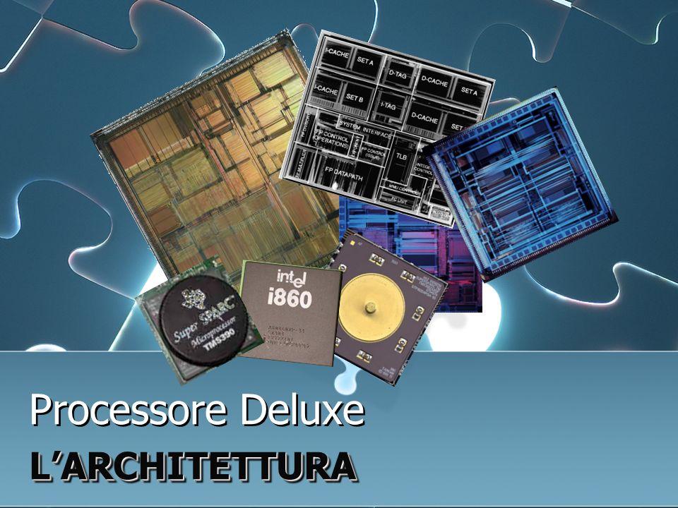 Processore DeluxeLARCHITETTURA LARCHITETTURA