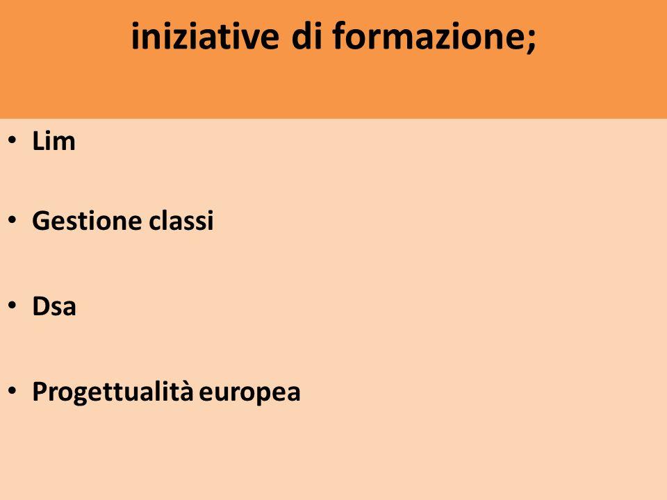 iniziative di formazione; Lim Gestione classi Dsa Progettualità europea