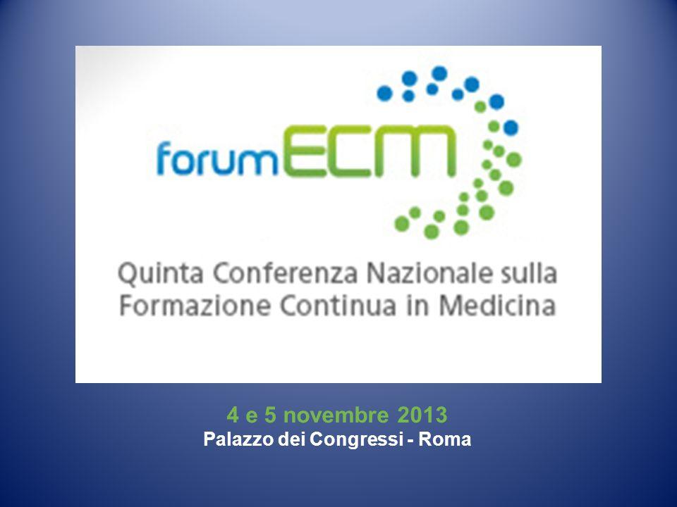4 e 5 novembre 2013 Palazzo dei Congressi - Roma