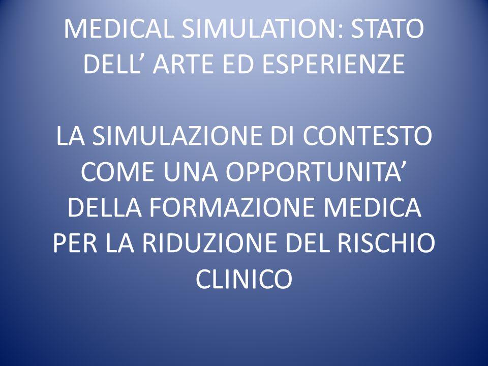 Medical simulation: stato dellArte In media il 70% degli errori medici sono il risultato diretto di fattori umani.