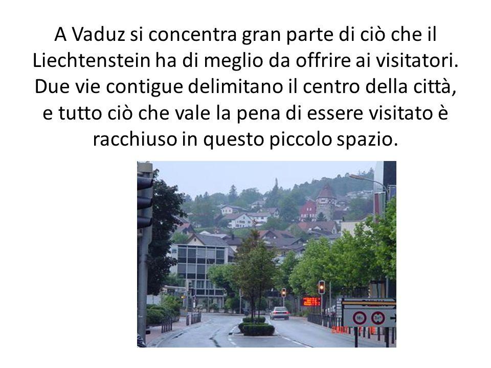 A Vaduz si concentra gran parte di ciò che il Liechtenstein ha di meglio da offrire ai visitatori. Due vie contigue delimitano il centro della città,