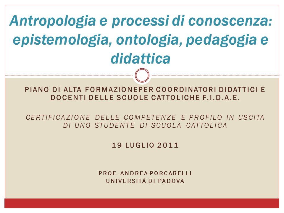 PIANO DI ALTA FORMAZIONEPER COORDINATORI DIDATTICI E DOCENTI DELLE SCUOLE CATTOLICHE F.I.D.A.E.