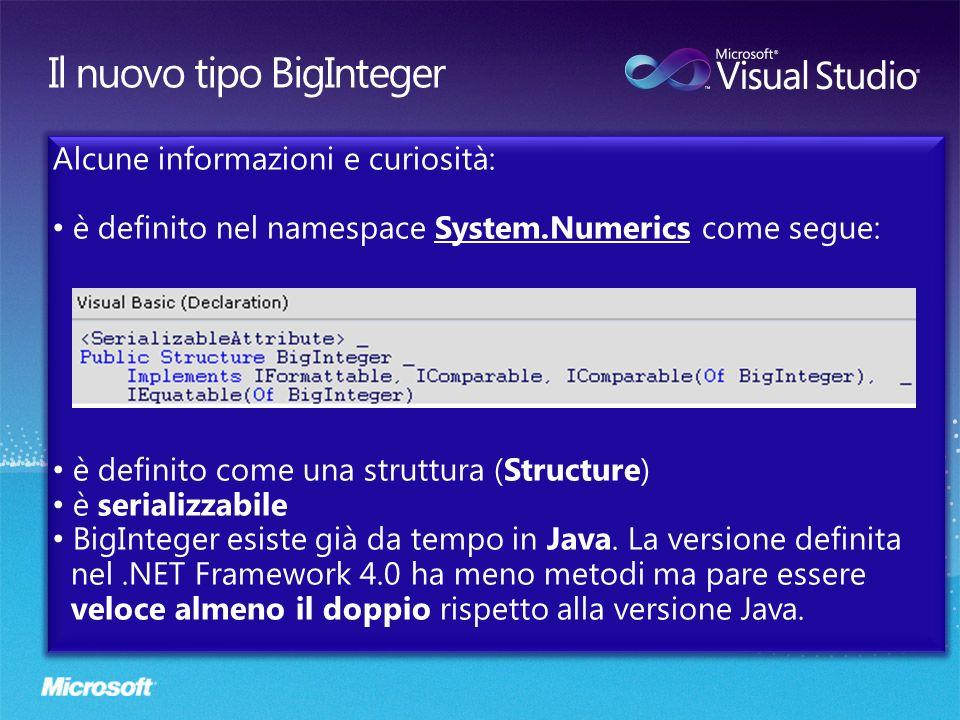 Alcune informazioni e curiosità: è definito nel namespace System.Numerics come segue: è definito come una struttura (Structure) è serializzabile BigIn