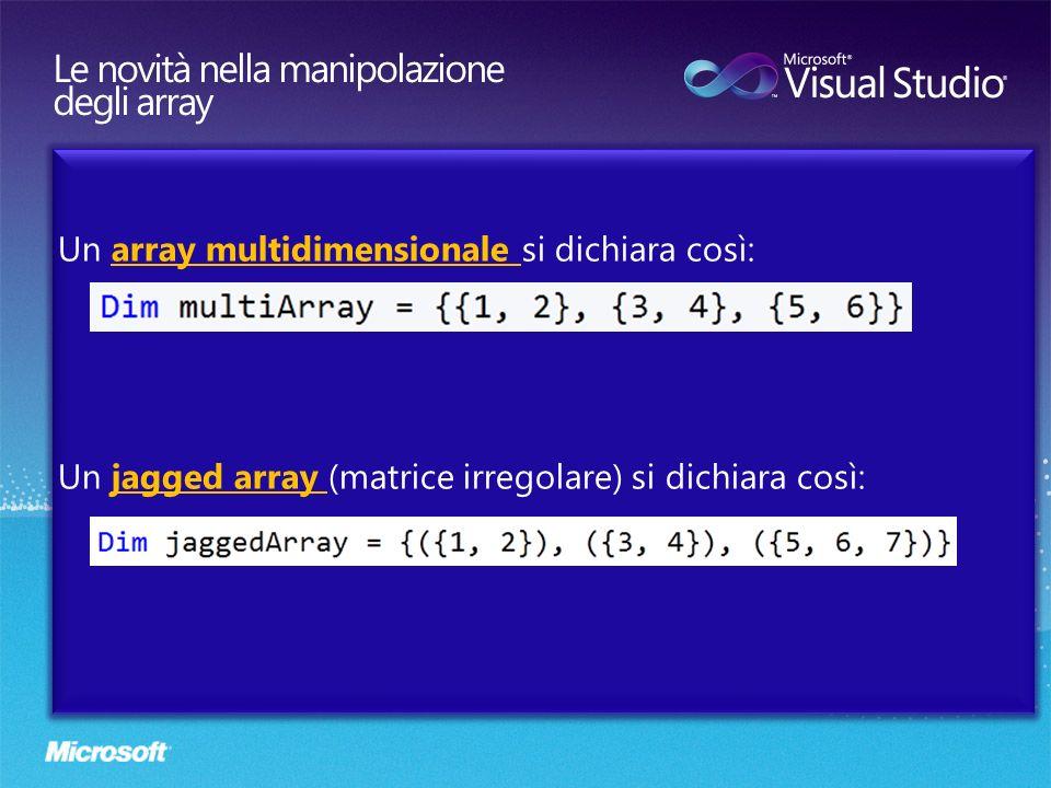 Laccesso a un elemento di un jagged array avviene nello stesso modo in cui siamo già abituati: La variabile Array3 è un array di interi con la coppia di elementi (1, 2)