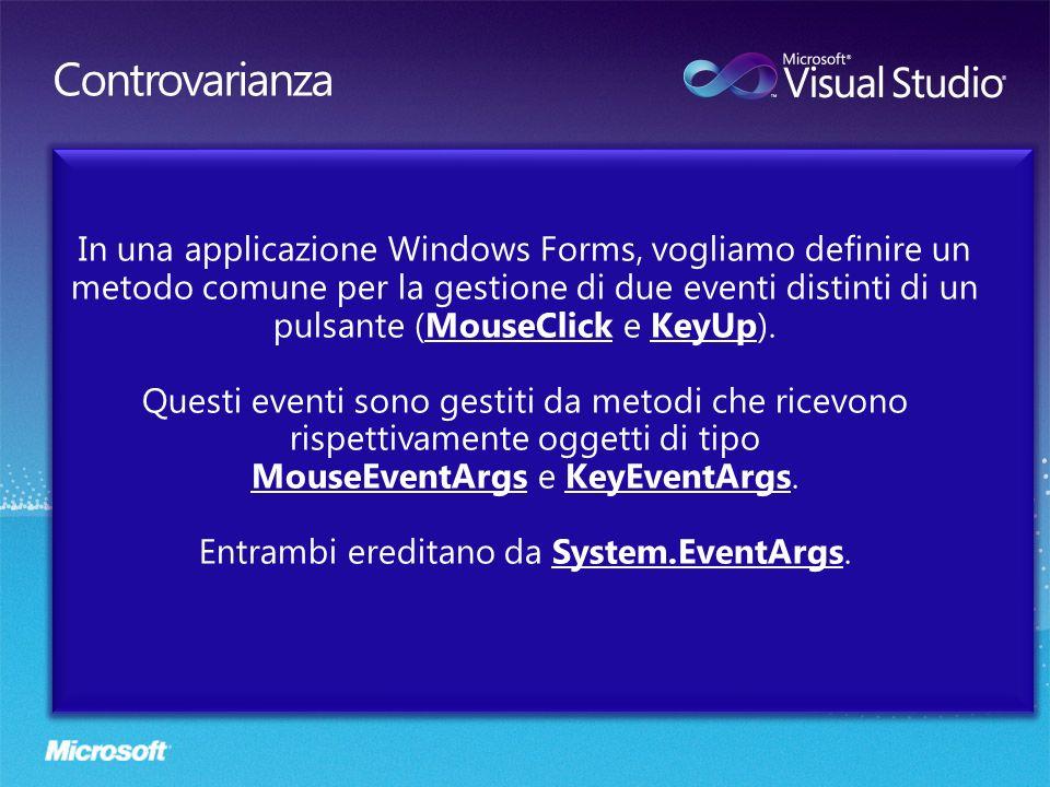 In una applicazione Windows Forms, vogliamo definire un metodo comune per la gestione di due eventi distinti di un pulsante (MouseClick e KeyUp). Ques