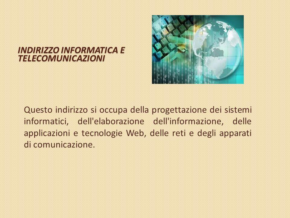 INDIRIZZO ELETTRONICO ED ELETTROTECNICA Questo indirizzo si occupa principalmente della progettazione, costruzione e collaudo dei sistemi e degli impi