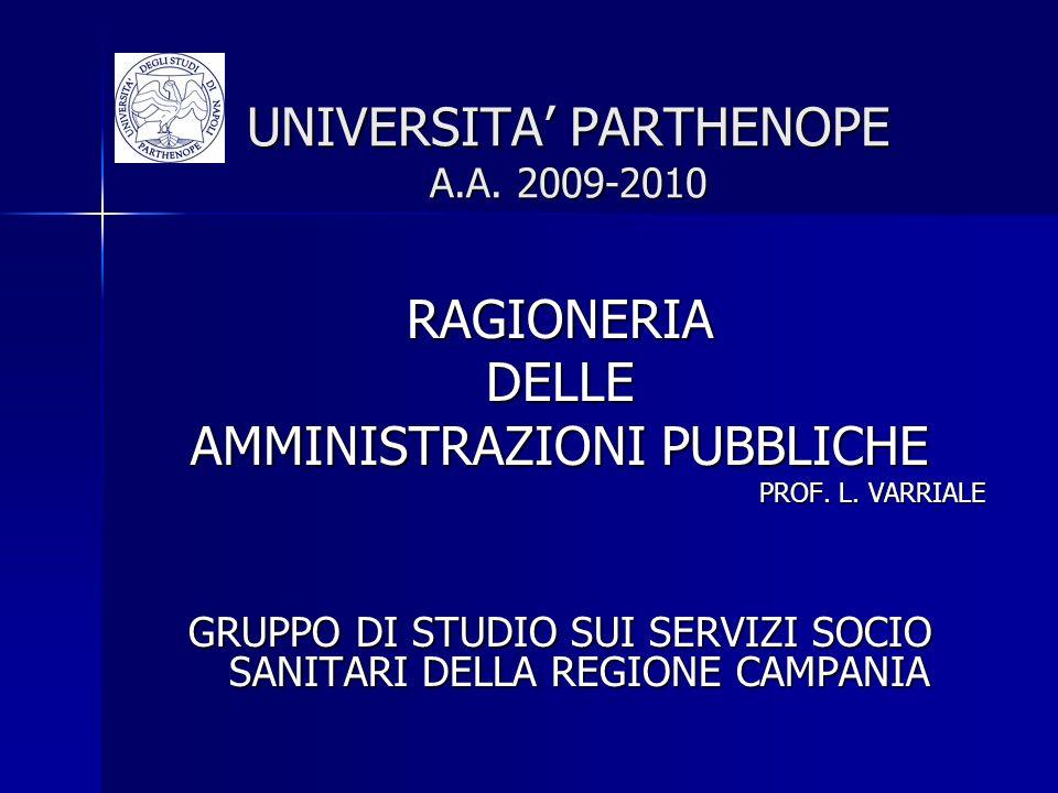 UNIVERSITA PARTHENOPE A.A. 2009-2010 RAGIONERIADELLE AMMINISTRAZIONI PUBBLICHE PROF. L. VARRIALE GRUPPO DI STUDIO SUI SERVIZI SOCIO SANITARI DELLA REG