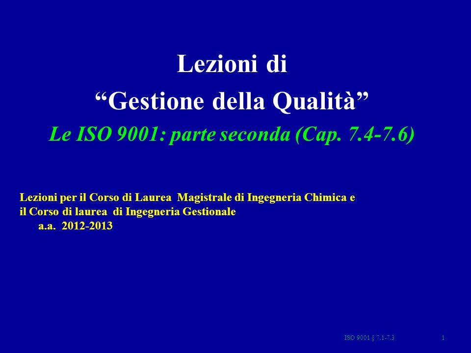 ISO 9001 § 7.4-7.6 2 Indice ISO 9001 - 9004 Premessa 0.