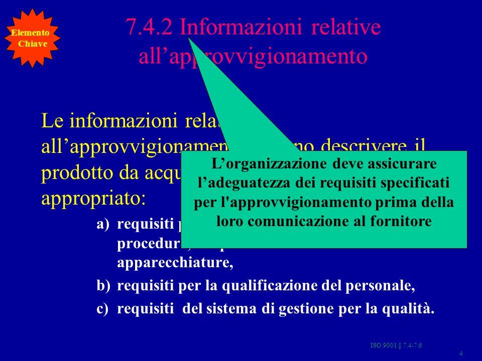 ISO 9001 § 7.4-7.665 Processi cosiddetti Speciali Classici (saldatura, verniciatura, trattamenti termici ….