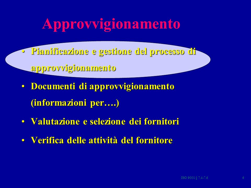 ISO 9001 § 7.4-7.637 ACCETTAZIONE: LIVELLO DI QUALIFICAZIONE DEL FORNITORE Il livello di severità allaccettazione del materiale del Fornitore dipende da : Dichiarazione di conformità dei lotti da parte del fornitoreDichiarazione di conformità dei lotti da parte del fornitore Valutazione / qualificazione del fornitore (di parte seconda)Valutazione / qualificazione del fornitore (di parte seconda) Certificazione del fornitore (di parte terza)Certificazione del fornitore (di parte terza) Attività di verifica effettuata dallacquirente allorigineAttività di verifica effettuata dallacquirente allorigine Esperienza (pregressa) disponibile del fornitoreEsperienza (pregressa) disponibile del fornitore Elemento Chiave