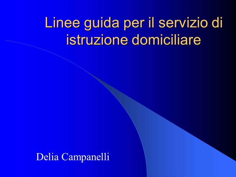 Linee guida per il servizio di istruzione domiciliare Delia Campanelli