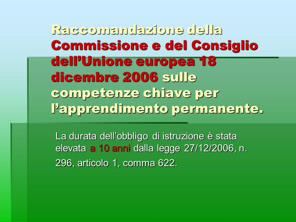 Raccomandazione della Commissione e del Consiglio dellUnione europea 18 dicembre 2006 sulle competenze chiave per lapprendimento permanente. La durata