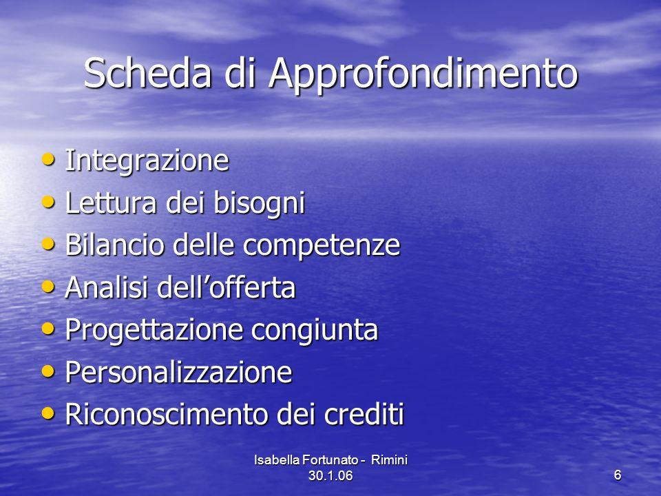 Isabella Fortunato - Rimini 30.1.067 Attività 1 e 2 Step 3 Attivazione del percorso Definizione mappa territoriale Suddivisione degli Enti in relazione allofferta