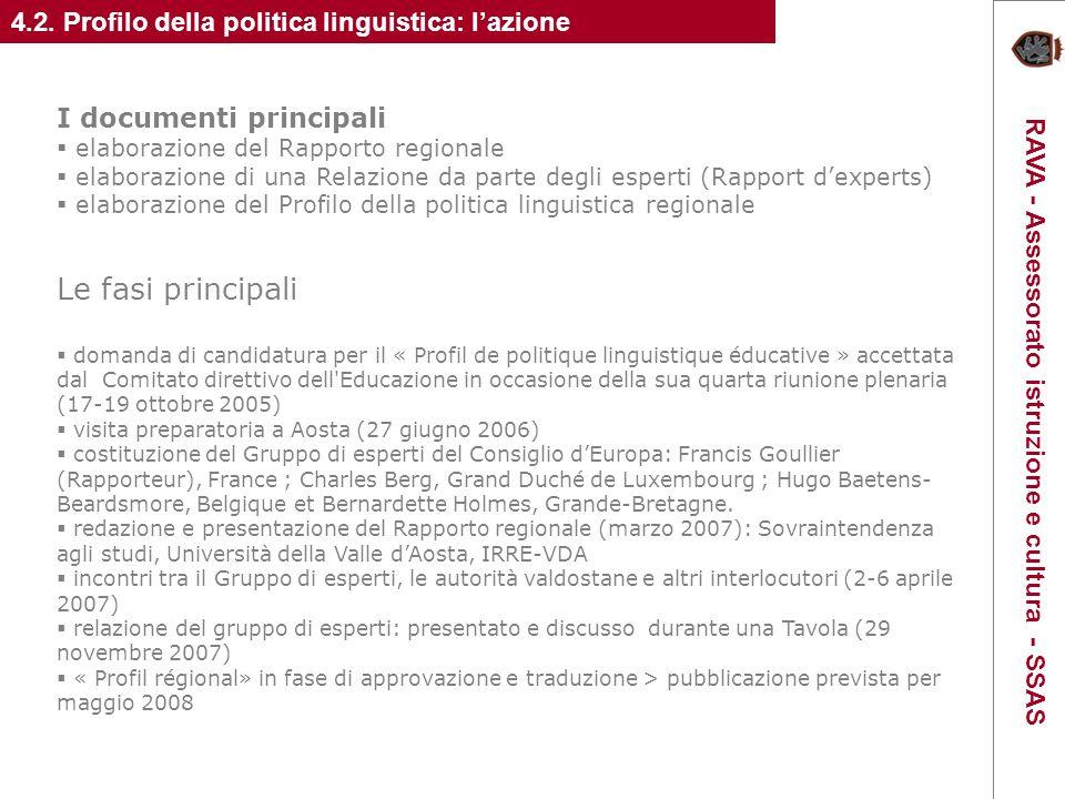 I documenti principali elaborazione del Rapporto regionale elaborazione di una Relazione da parte degli esperti (Rapport dexperts) elaborazione del Pr