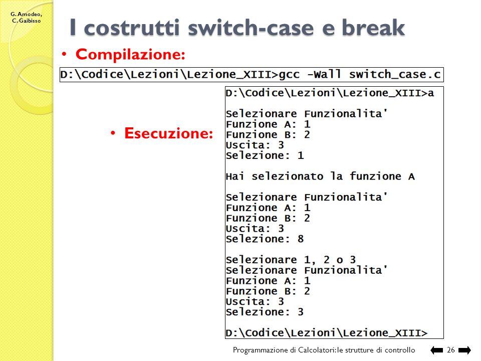 G. Amodeo, C. Gaibisso I costrutti switch-case e break Programmazione di Calcolatori: le strutture di controllo25 // chiamante int main() { // chiama