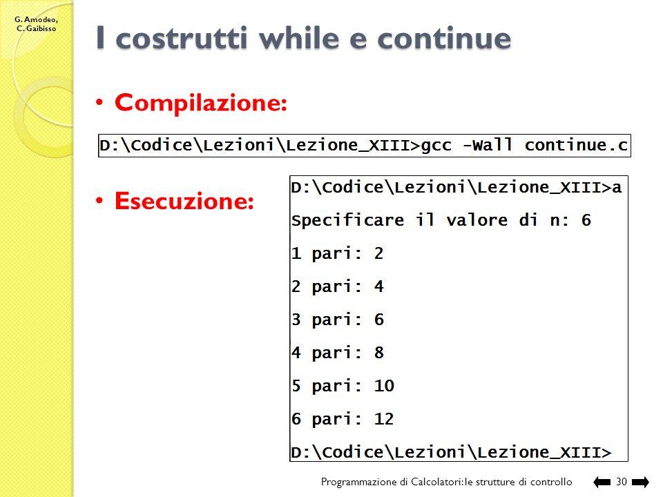 G. Amodeo, C. Gaibisso I costrutti while e continue Programmazione di Calcolatori: le strutture di controllo29 // chiamante int main () { // definizio