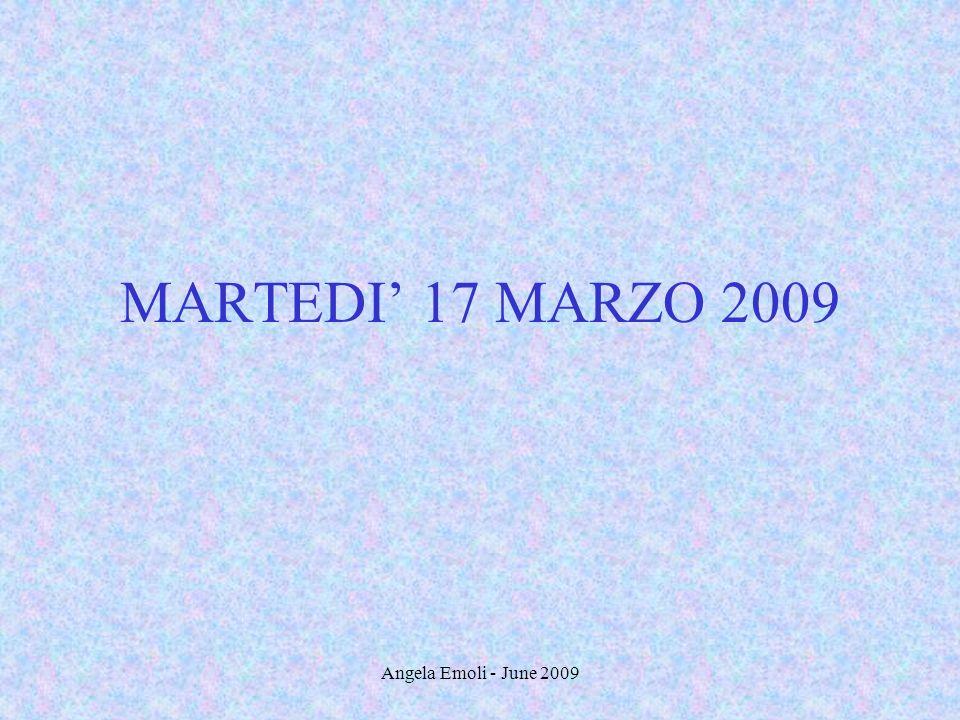 Angela Emoli - June 2009 MARTEDI 17 MARZO 2009