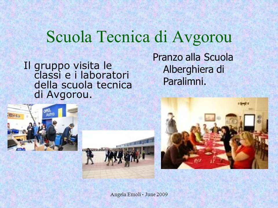 Angela Emoli - June 2009 Scuola Tecnica di Avgorou Il gruppo visita le classi e i laboratori della scuola tecnica di Avgorou. Pranzo alla Scuola Alber
