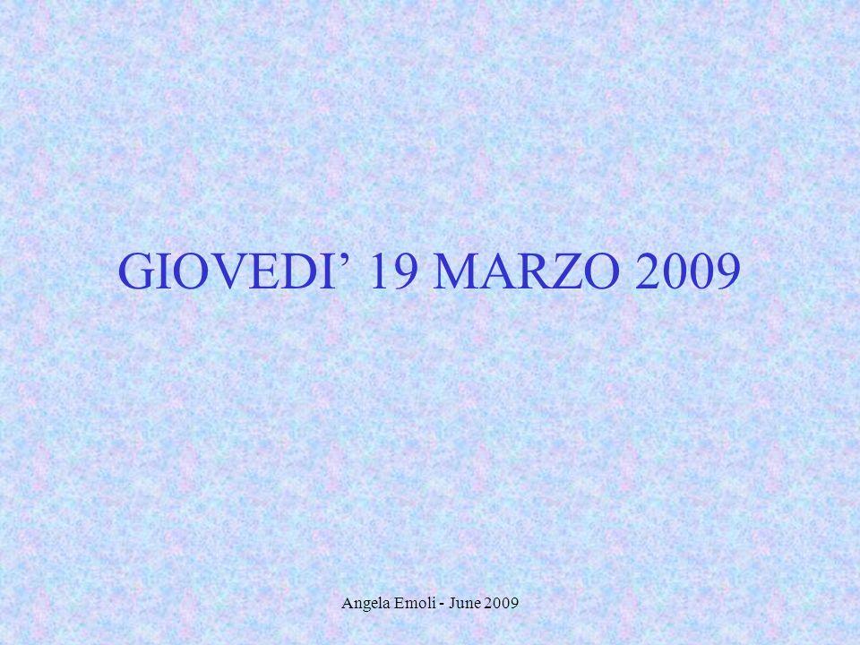 Angela Emoli - June 2009 GIOVEDI 19 MARZO 2009