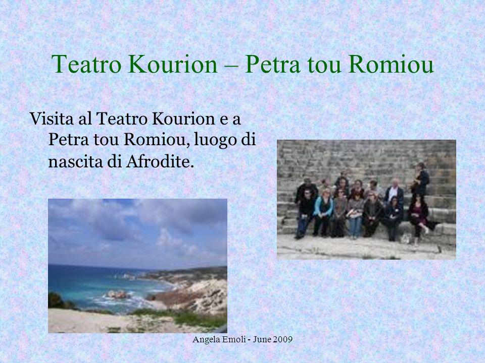 Angela Emoli - June 2009 Teatro Kourion – Petra tou Romiou Visita al Teatro Kourion e a Petra tou Romiou, luogo di nascita di Afrodite.